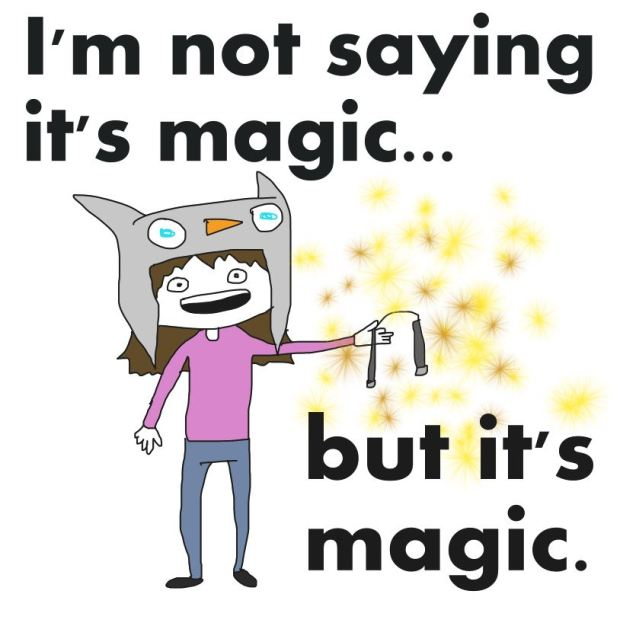 im not saying its magic